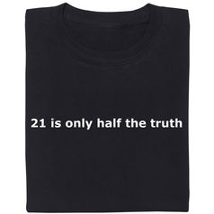 21 is only half the truth